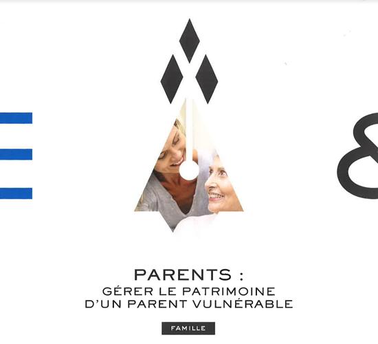Parents : gérer le patrimoine d''un parent vulnérable 0